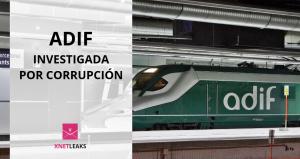 (Es) ADIF investigada por corrupción