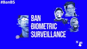 Pedimos acabar con la vigilancia biométrica masiva