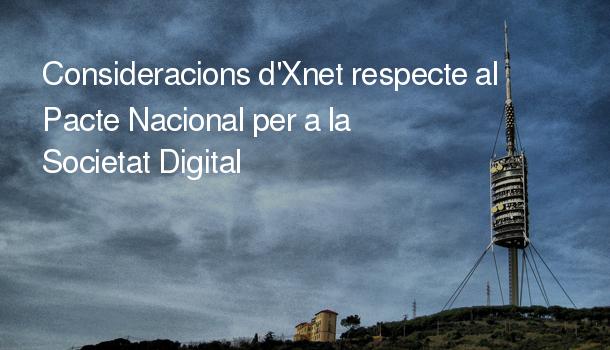 Consideracions d'Xnet respecte al Pacte Nacional per a la Societat Digital