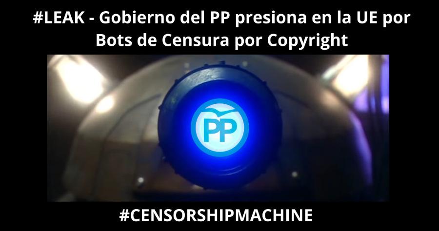 """(Es) Xnet y C4C analizamos DOCUMENTOS FILTRADOS que muestran las presiones del Gobierno del PP en favor de la """"censura automatizada"""" de contenido en Internet en la Directiva Europea sobre Copyright – #CensorshipMachine"""