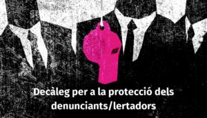 Decàleg per a la protecció dels Denunciants – Alertadors – Whistleblowers