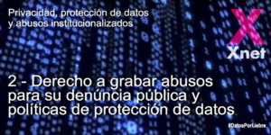 2. Right to Record Abuses to Report Them and Data Protection Policies