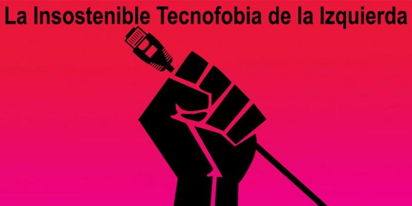 insostenible-tecnofobia-izquierda-img