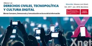 Derechos Civiles, Tecnopolítica y Cultura Digital [Bienes Comunes, Democracia y Comunicación en la era de la información] Máster de la Barcelona School of Management de la UPF dirigido por Simona Levi (Xnet)