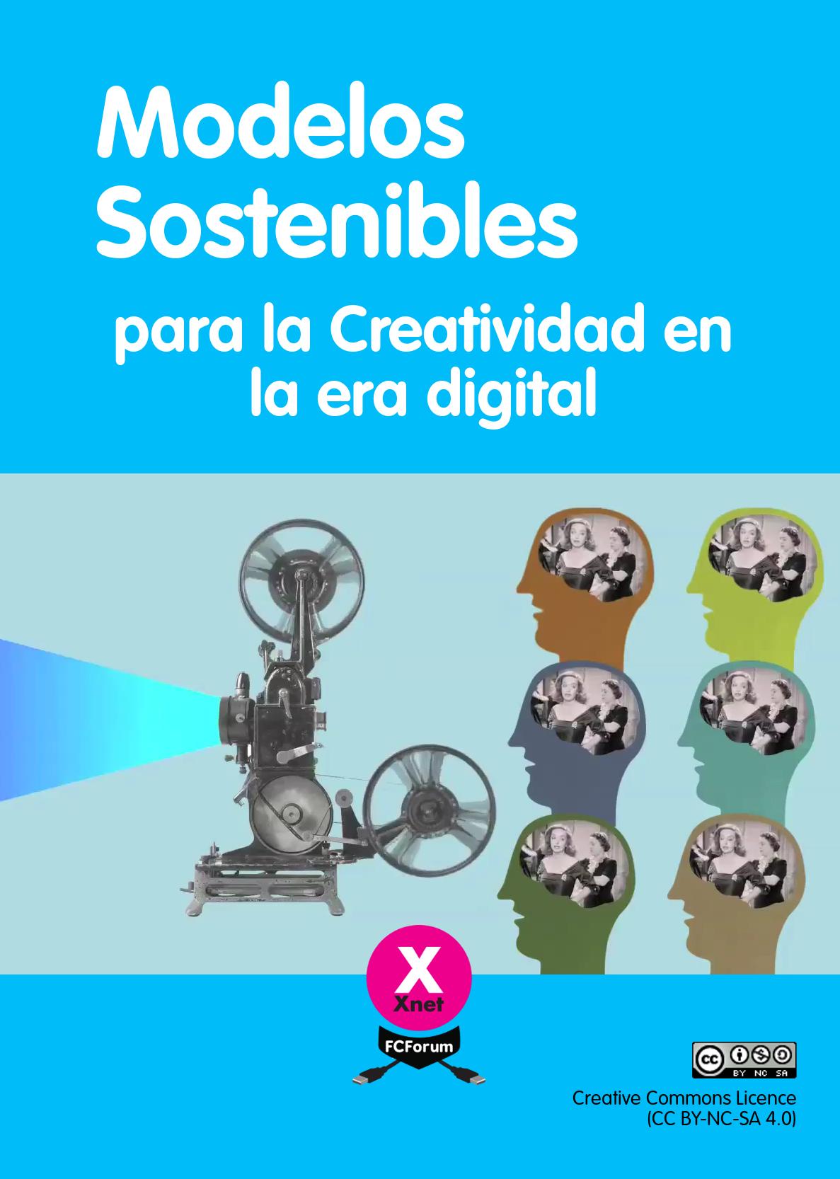 (Es) Declaración y manual: Nuevos modelos sostenibles para la creatividad en la era digital (si no los conocen es porque no quieren)