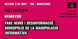 (Ca) Presentació a Barcelona de #Fakeyou: Fake News, Desinformació vs Llibertat d'Expressió