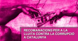Recomanacions per a la lluita contra la corrupció a Catalunya