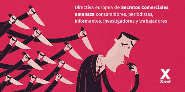 Directiva europea de Secreto Comerical amenaza consumidores, periodistas, informantes, investigadores y trabajadores, trabajadores