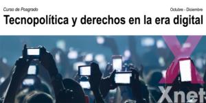 Tecnopolítica y Derechos en la Era Digital – Curso de Posgrado dirigido por Simona Levi, David Bondia y Cristina Ribas en la Universidad de Barcelona (Oct.-Dic.)