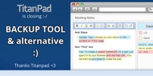 Herramienta de backup de pads de Titanpad (¡Gracias por todo!) y alternativa :)