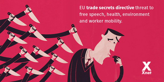 EU trade secrets directive threat to free speech, health, environment and worker mobility